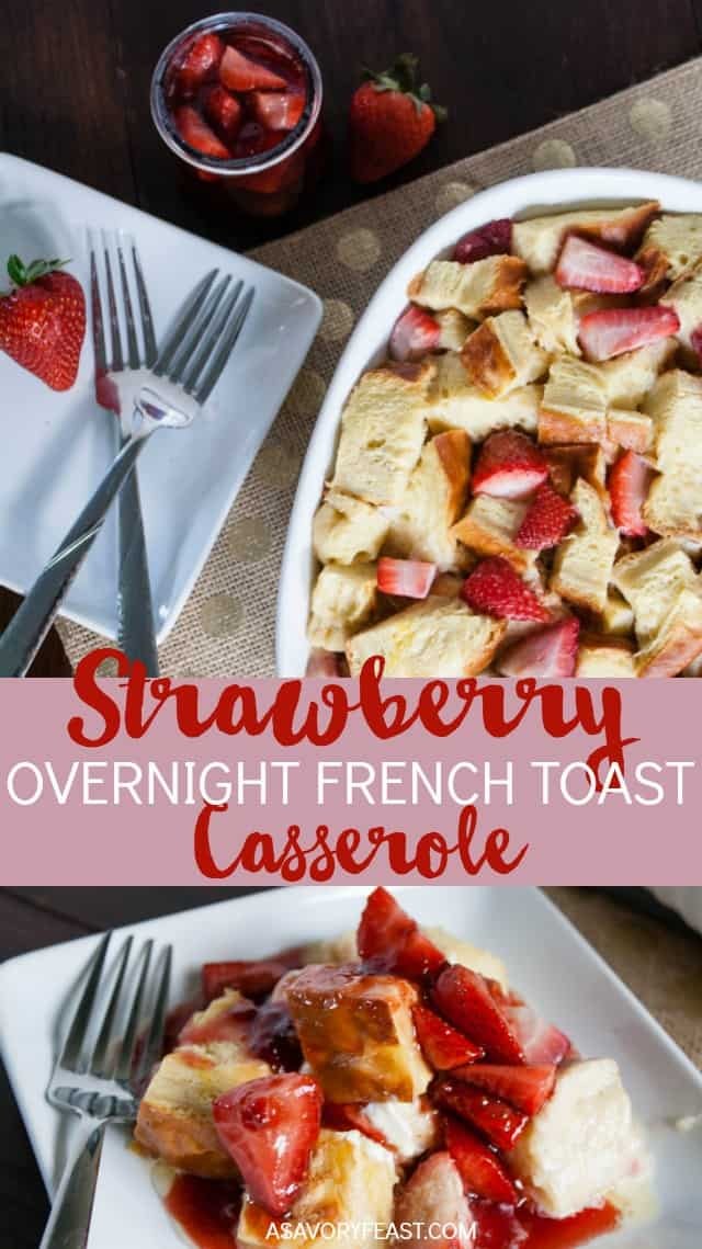 Strawberry Overnight French toast is the ultimate weekend breakfast or brunch dish. Take 10 minutes to throw all the ingredients together the night before and when you wake up, all you have to do is put it in the oven and make the 2-ingredient strawberry syrup. #frenchtoastcasserole #breakfast #brunch #breakfastcasserole