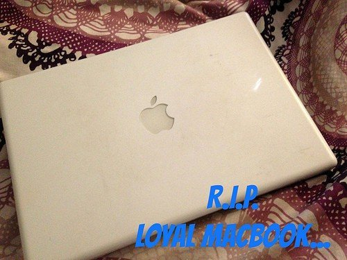 RIP Loyal Macbook
