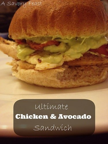 Ultimate Chicken and Avocado Sandwich