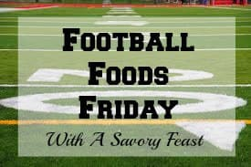 Football Foods Friday