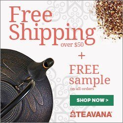 Free Ground Shipping on orders over $50 when you shop for the finest Teas at Teavana!