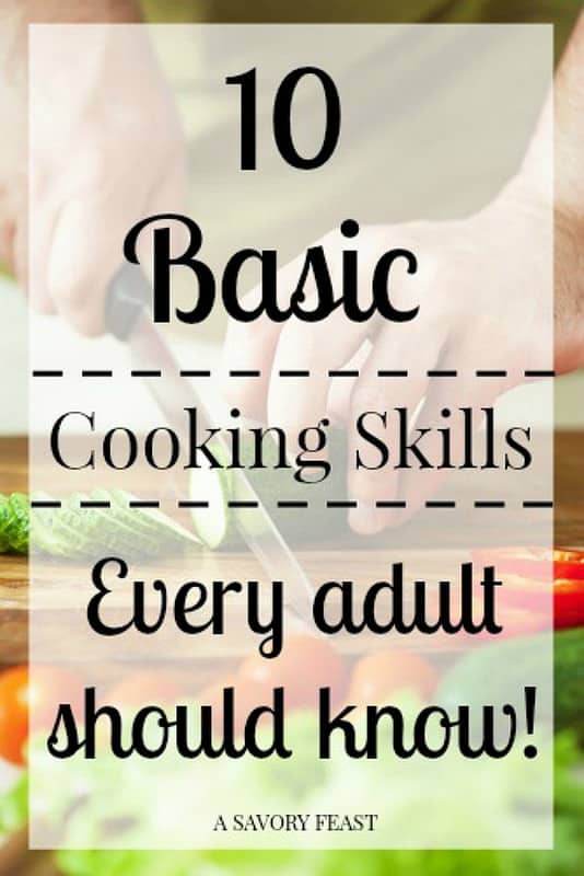 10 Basic Cooking Skills Every Adult Should Know