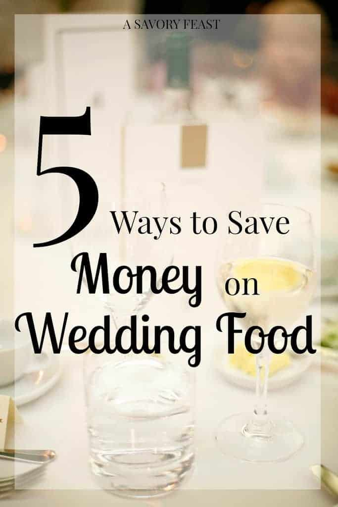 5 Ways to Save Money on Wedding Food