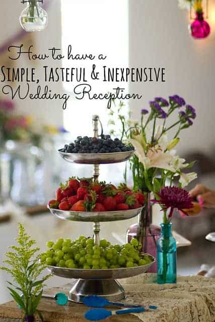 How to have a simple. tasteful and inexpensive wedding reception