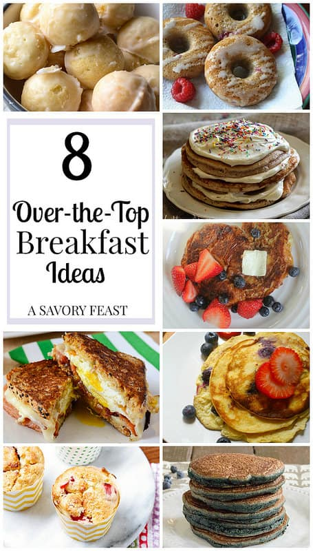 8 Over-the-Top Breakfast Ideas