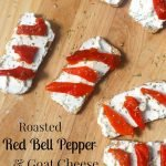 Roasted Red Bell Pepper & Goat Cheese Crostinis