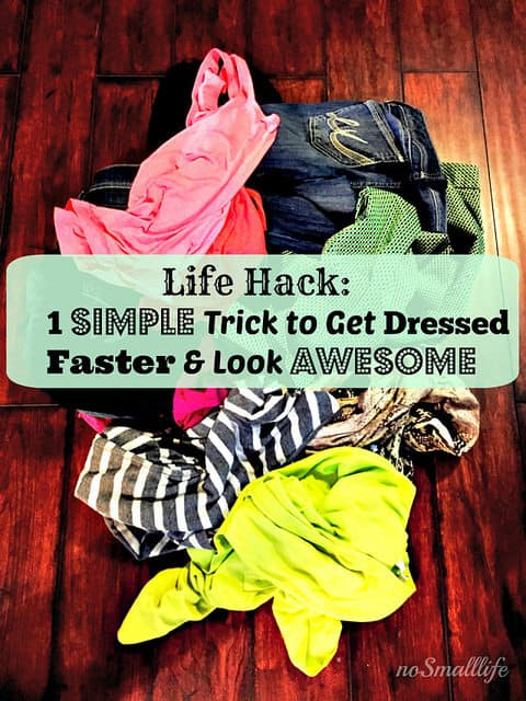 life-hack-1-simple-trick-to-get-dressed-faster-look-awesome-nosmalllife2