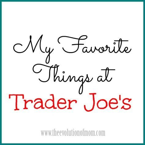 My-Favorite-Things-at-Trader-Joes
