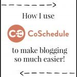 How I Use CoSchedule to Make Blogging Easier
