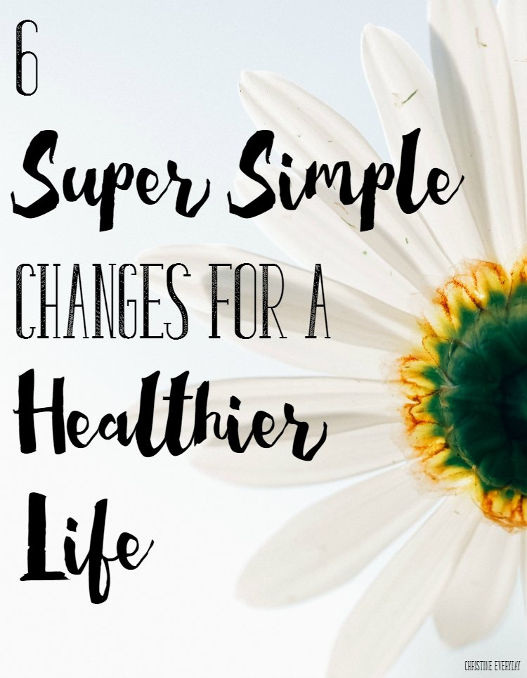 6-Super-Simple-Changes-for-a-Healthier-Life