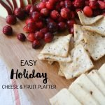 Easy Holiday Cheese & Fruit Platter