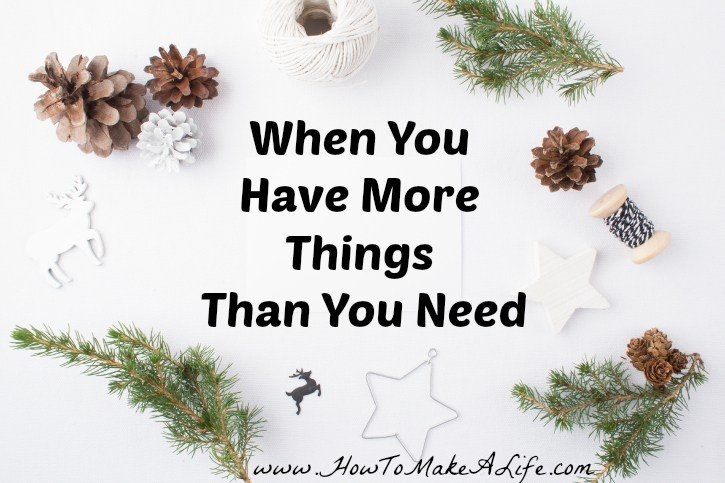 When-You-Have-More-Things-Than-You-Need-