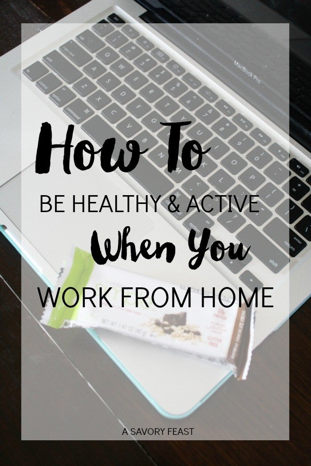 How to Be Healthy and Active When You Work From Home