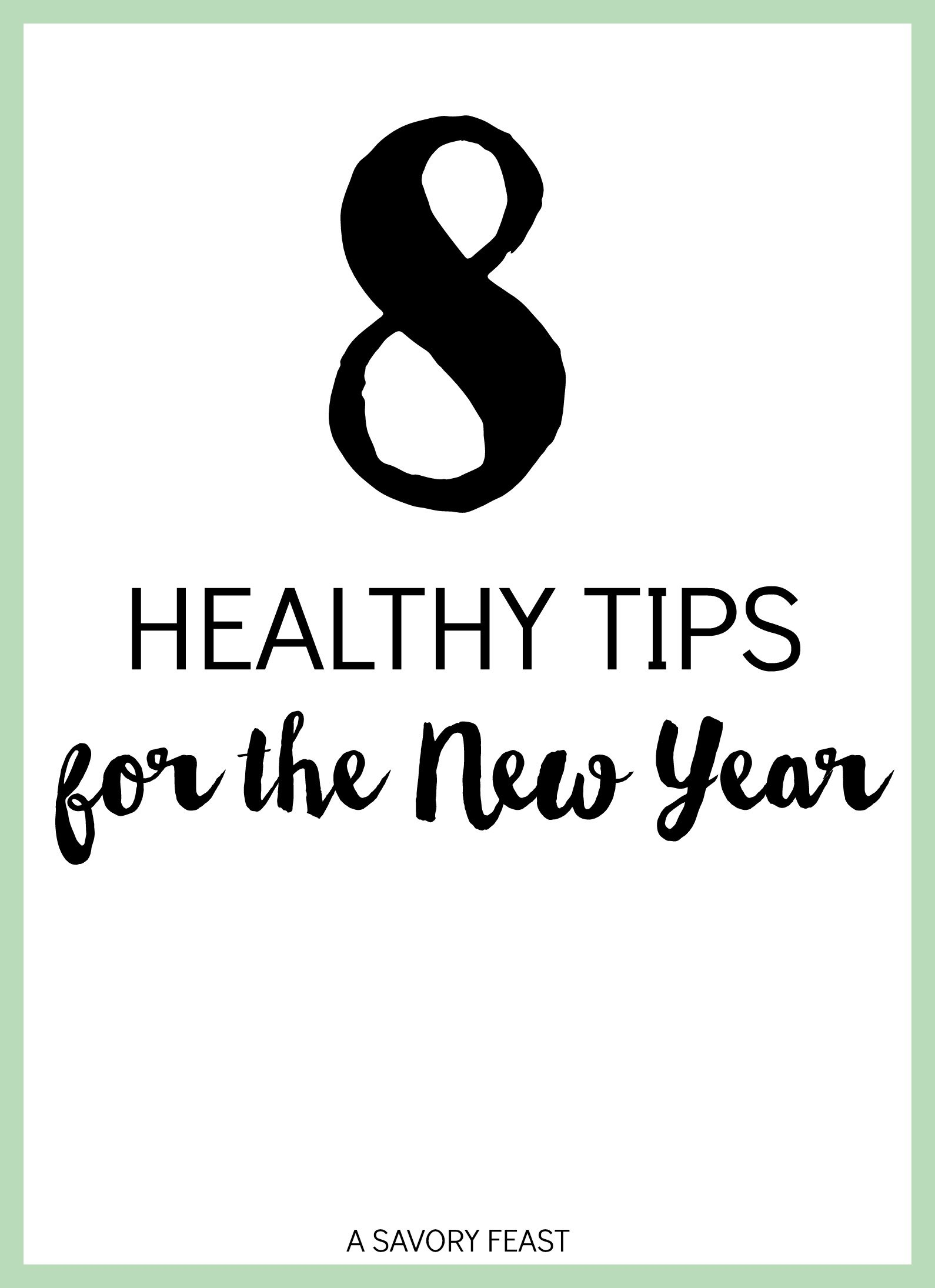 8 Healthy Tips for the New Year // Stay on track with your resolutions!