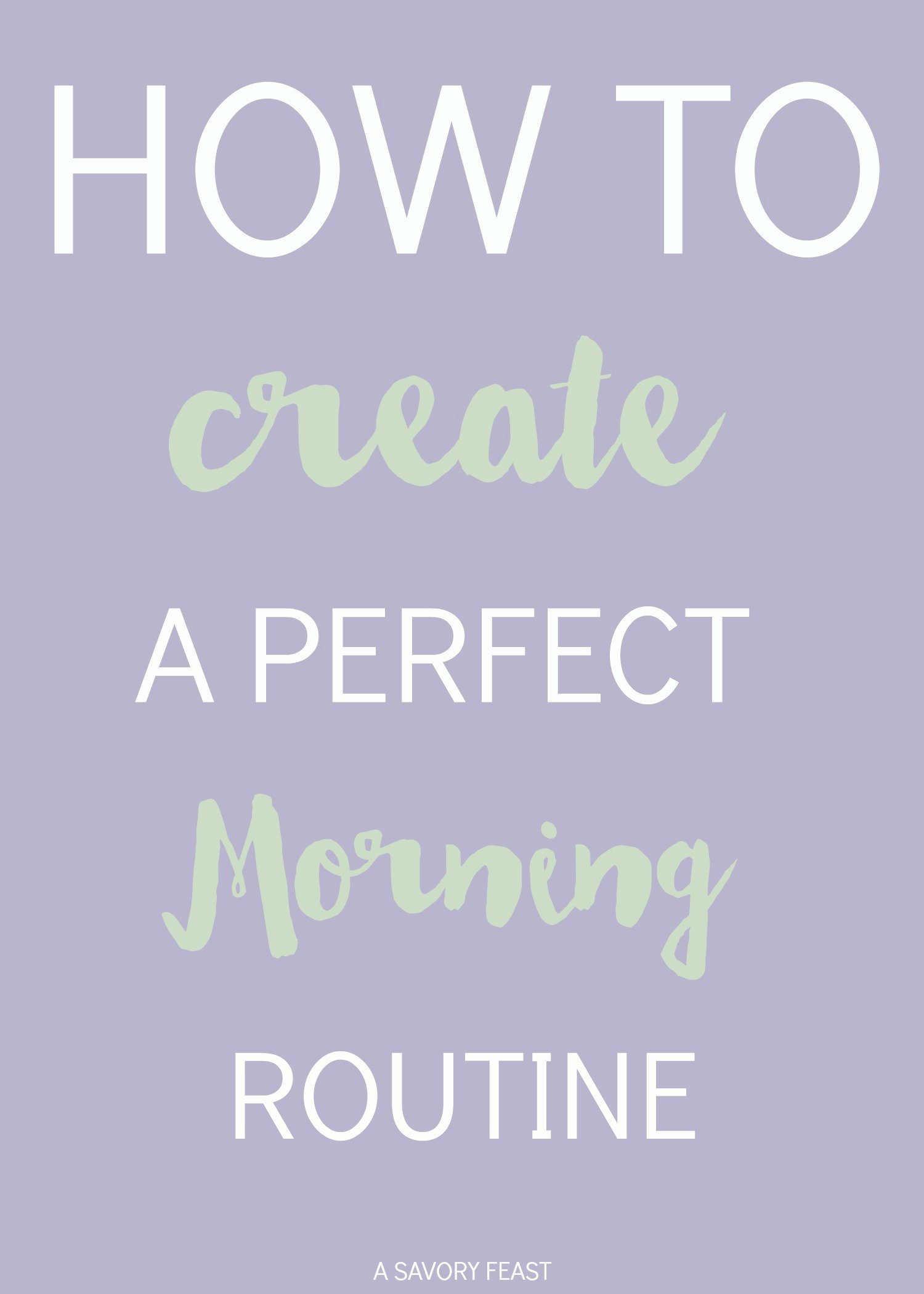 Need a change? Here's a step-by-step guide to creating the perfect morning routine.