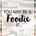 You May Be a Foodie If… (Plus a KitchenAid Giveaway!)