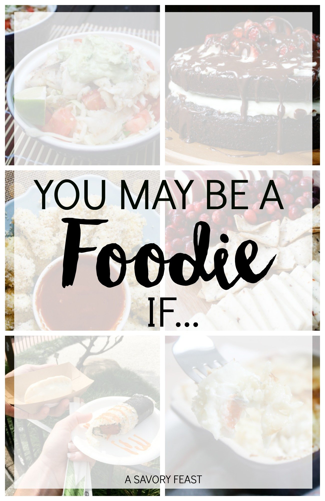 You may be a foodie if... here are some of the tell-tale signs!