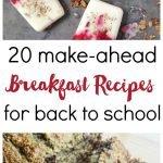 20 Make-Ahead Breakfast Ideas for Back to School
