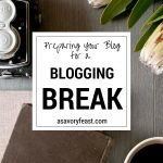 How to Prepare Your Blog for a Blogging Break