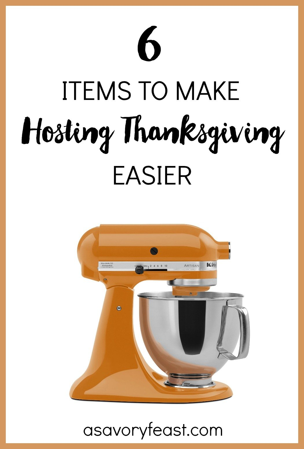 Are you hosting Thanksgiving dinner this year? Here are 6 items to make holiday entertaining easier. Save time and make your turkey day gathering a success.