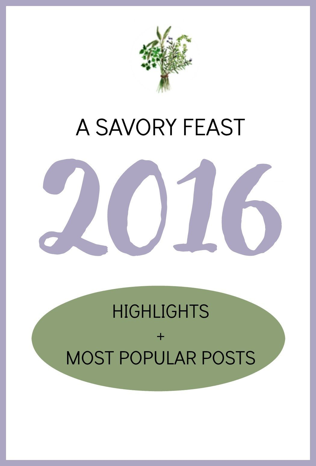 A look back over 2016 with A Savory Feast. This year's top posts and highlights!
