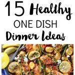 15 Healthy One Dish Dinner Ideas
