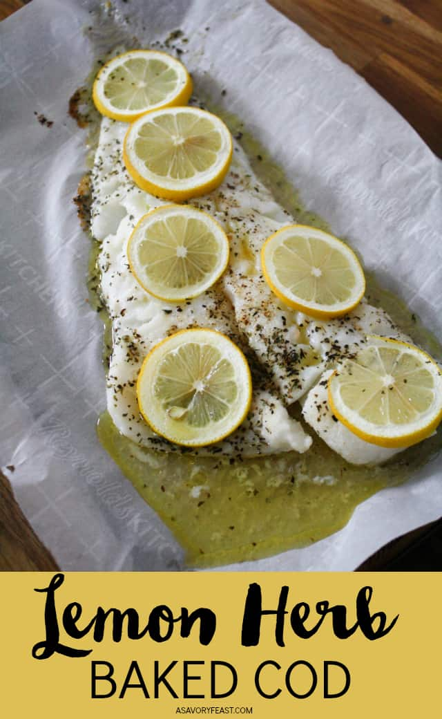 Lemon Herb Baked Cod is a simple weeknight meal that feels fancy! Prepare this easy dinner in minutes and have it on the table in under 25 minutes. You'll definitely be adding this healthy and flavorful recipe to your regular dinner rotation.