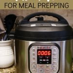 8 Ways to Use Your Instant Pot for Meal Prepping